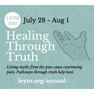 LEYM 2021 July 28 - Aug 1. Healing Through Truth